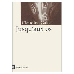 """Presentación de """"Hasta los huesos"""", traducción de """"Jusqu'aux os"""", de Claudine Galea (Jueves 11 diciembre, 20:30hs.)"""