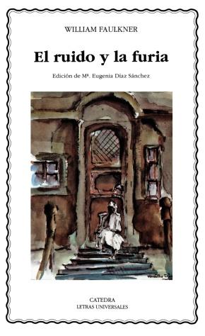 """""""El ruido y la furia"""", de William Faulkner (porTeresa)"""