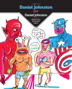"""Daniel Johnston por Daniel Johnston"", de Daniel Johnston y otros (por María)"