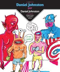 """""""Daniel Johnston por Daniel Johnston"""", de Daniel Johnston y otros (porMaría)"""