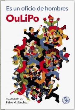 """Es un oficio de hombres"", de Oulipo (porLaura)"