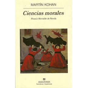 """Ciencias morales"", de Martín Kohan (porDani)"
