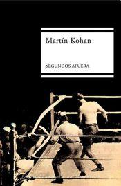 """""""Segundos afuera"""", de Martín Kohan (porDani)"""