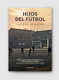 """""""Hijos del fútbol"""", de Galder Reguera (porManuel)"""